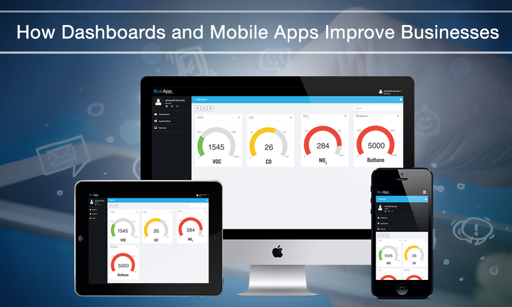 How Dashboards and Mobile Apps Improve Businesses