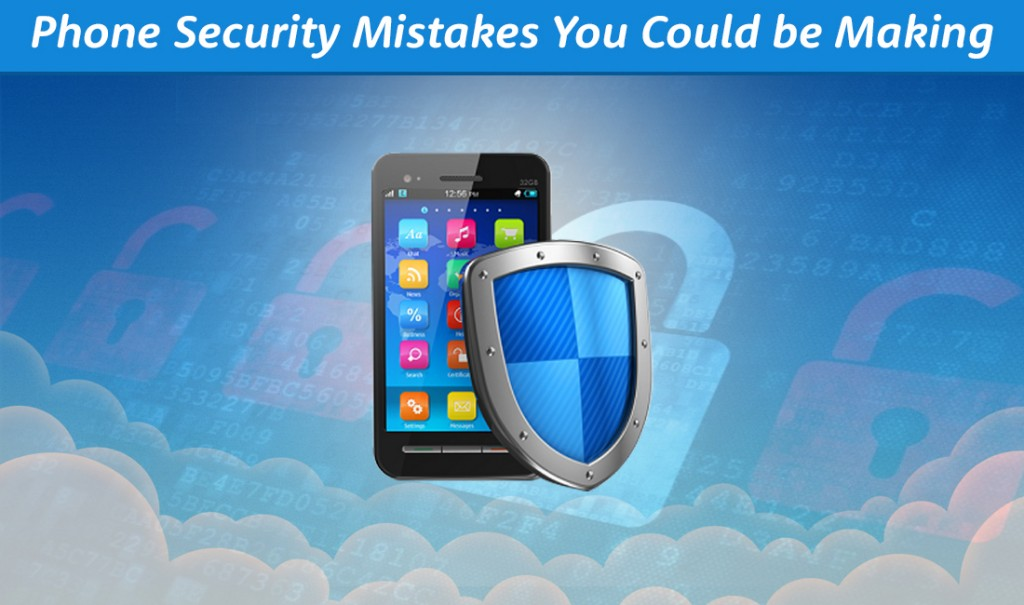 5 Mobile Phone Security Mistakes People Make