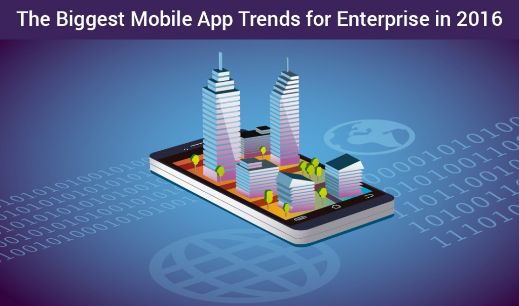 Enterprise Mobile App Development Trends In 2016
