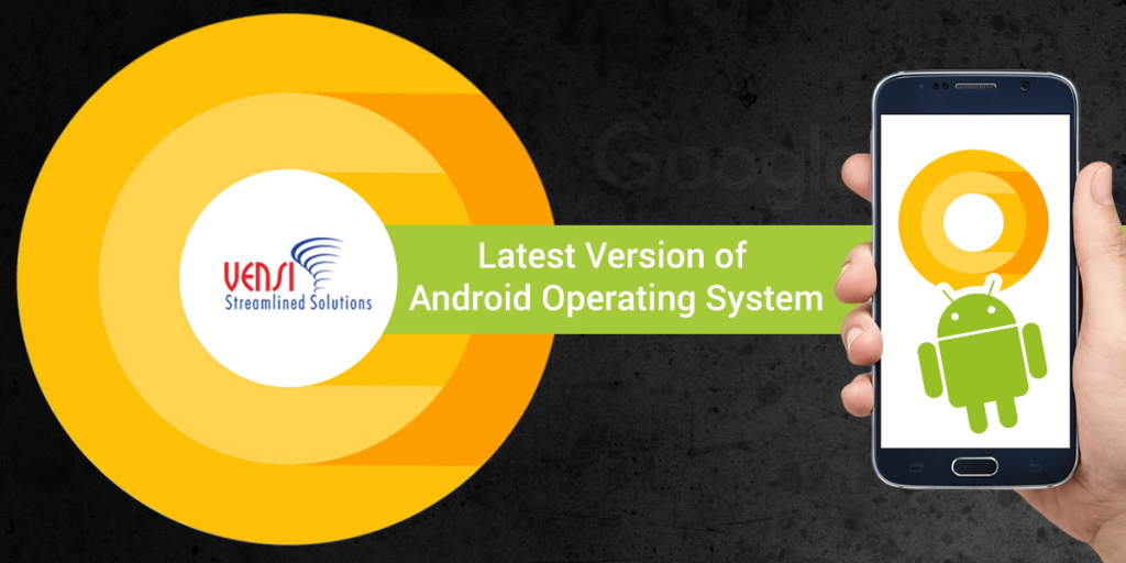 Google Newest Operating System Android O to be Released