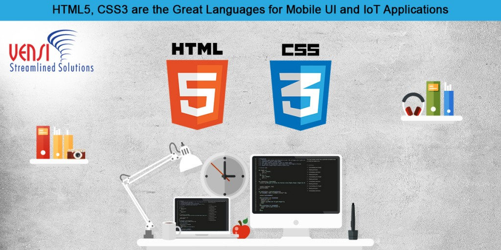 HTML5, CSS3 are the best languages used for Mobile UI, IoT Application Development